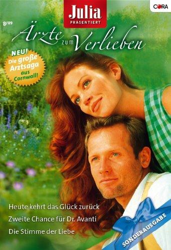 Julia Ärzte zum Verlieben Band 26: Zweite Chance für Dr. Avanti / Heute kehrt das Glück zurück / Die Stimme der Liebe /