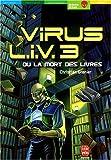 Telecharger Livres Virus LIV 3 ou La Mort des livres (PDF,EPUB,MOBI) gratuits en Francaise