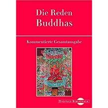 Die Reden Buddhas, 1 CD-ROM Kommentierte Übertragung aus dem Pali-Kanon. Für Windows 95/98/2000/Me/XP/NT bzw. MacOS ab 10.2