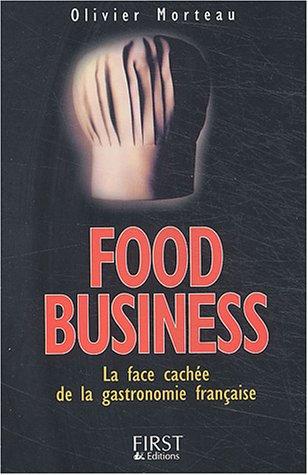 Book's Cover of Food Business  La face cachée de la gastronomie française