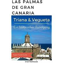 Gran Canaria Reiseführer (DEUTSCH) - Entdecken Sie Triana y Vegueta an einem Tag - Kultur, Geschichte, Shopping, Sighseeing: Erleben Sie das historische ... de Gran Canaria (Abenteuer Gran Canaria 2)