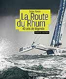La Route du Rhum - 40 ans de légende