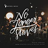 No Longer Slaves (Radio Version) [feat. Jonathan David & Melissa Helser]