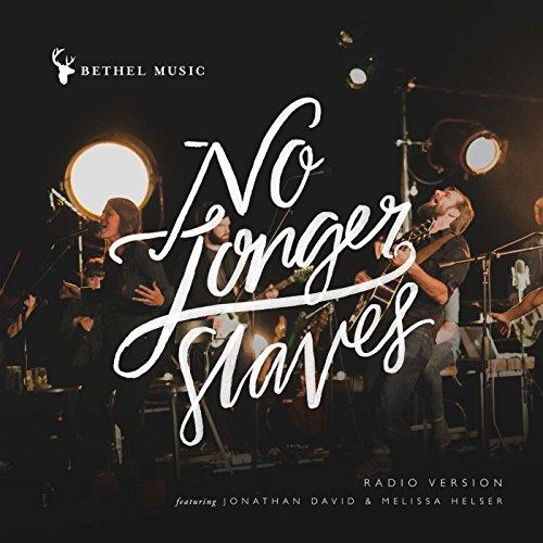 No Longer Slaves (Radio Version) [feat. Jonathan David Helser & Melissa Helser] Radio Slave