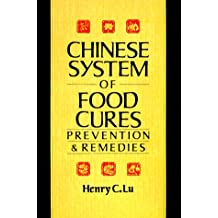 The Chinese System of Food Cures: Prevention and Remedies