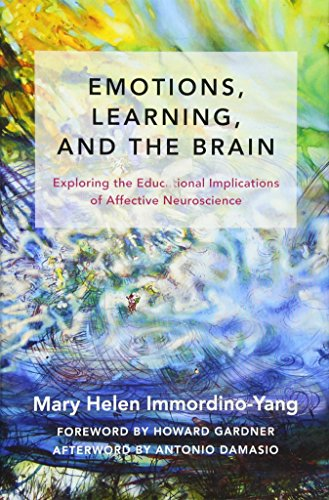 Emotions, Learning, and the Brain: Exploring the Educational Implications of Affective Neuroscience (The Norton Series on the Social Neuroscience of Education) por Mary Helen Immordino-Yang