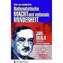 Nationalistische MACHT und nationale MINDERHEIT: Jan Skala (1889-1945) - ein Sorbe in Deutschland