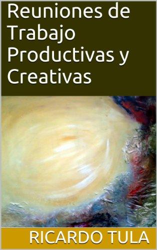 Reuniones de Trabajo Productivas y Creativas