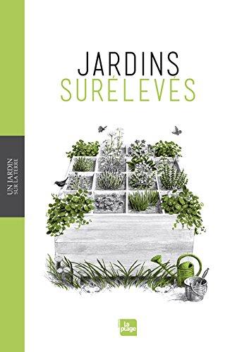 Un jardin sur la terre - jardins surelevés