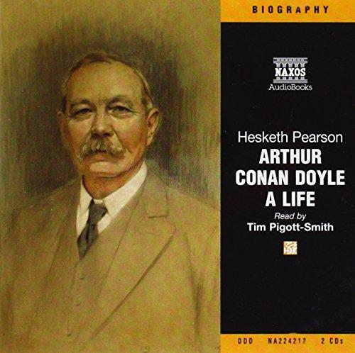 Arthur Conan Doyle. A Life (Naxos Audio)