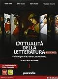 L'attualità della letteratura. Con Divina Commedia-Laboratorio. Per le Scuole superiori. Con e-book. Con espansione online: 1