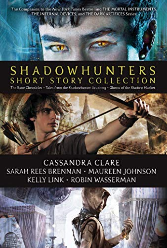 Shadowhunters Short Story Collection: The Bane Chronicles; Tales from the Shadowhunter Academy; Ghosts of the Shadow Market - Cassandra Shorts