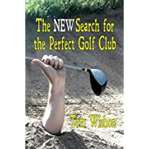 The NEW Search for the Perfect Golf Club (English Edition)