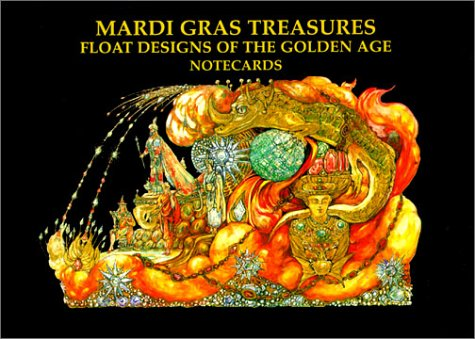 Mardi Gras Treasures: Float Designs of the Golden Age Notecards [With 12 Mixed Cards and] Envelopes