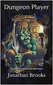 Dungeon Player: A LitRPG Dungeon Core Adventure (Glendaria Awakens Trilogy Book 1) (English Edition) de [Brooks, Jonathan]