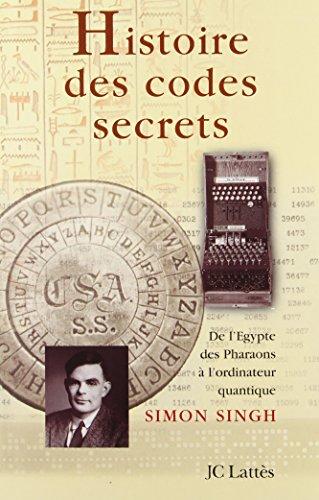 Histoire des codes secrets. De l'Ég...