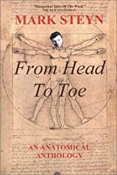 Mark Steyn From Head To Toe: An Anatomical Anthology