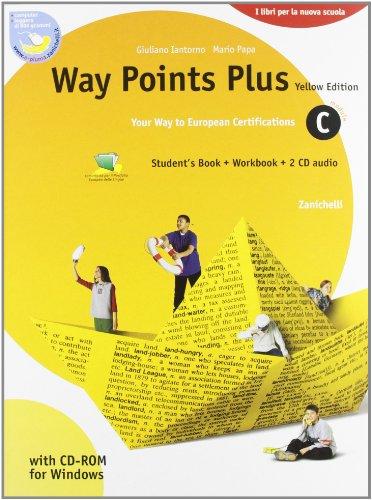 Way points plus. Yellow edition. Modulo C plus. Con 2 Cd Audio. Per le Scuole superiori. Con CD-ROM