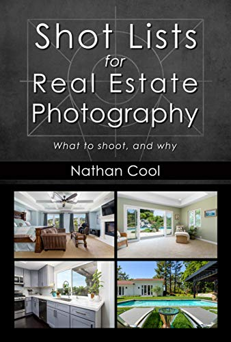 Shot Lists for Real Estate Photography: What to shoot, and why (English Edition)