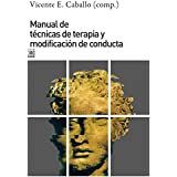 Manual de técnicas de terapia y modificación de conducta (Siglo XXI de España General)