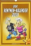 Der Rentnerkalender 2019 - Bildkalender (24 x 34) - Humorkalender - Comic - Cartoon - ALPHA EDITION