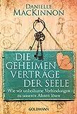 Die geheimen Verträge der Seele: Wie wir unheilsame Verbindungen zu unseren Ahnen lösen (German Edition)
