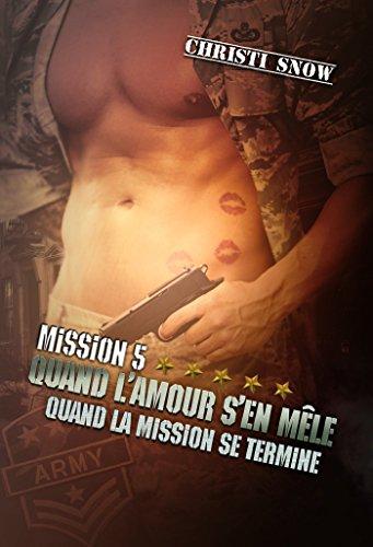 mission-5-quand-lamour-sen-mele-quand-la-mission-se-termine