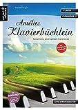 Amélies Klavierbüchlein: Romantische, leicht spielbare Klavierstücke, für Kinder, Jugendliche & Erwachsene (inkl. Download). Gefühlvolle Klavierballaden. Spielbuch. Piano. Klaviernoten.