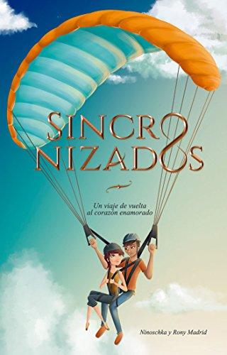 Sincronizados: Un viaje de vuelta al corazón enamorado por Rony Madrid