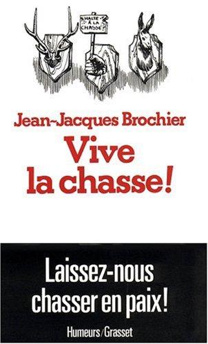 Vive la chasse par Jean-Jacques Brochier