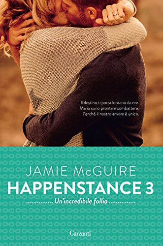 Un'incredibile follia: Happenstance #3 (Italian Edition)