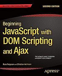 Beginning JavaScript with DOM Scripting and Ajax: Second Editon by Russ Ferguson Christian Heilmann(2013-06-26)