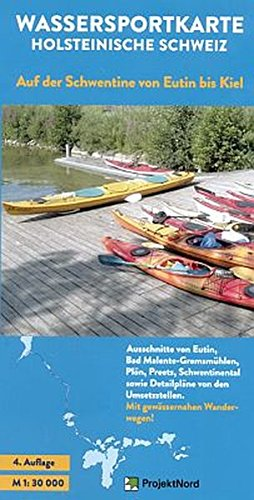 Wassersportkarte Holsteinische Schweiz 1:30.000: Auf der Schwentine von Eutin bis Kiel - Paddeln, Rudern, Segeln