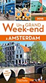 Un grand week-end à Amsterdam 2016 par Guide Un Grand Week-end