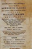 Nosologia methodica sistens morborum classes. Juxta sydenhami mentem e botanicorum ordinem.