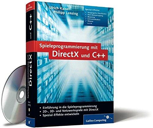 Spieleprogrammierung mit DirectX und C++: 2D-, 3D- und Netzwerkspiele, viele Spezialeffekte (Galileo Computing)