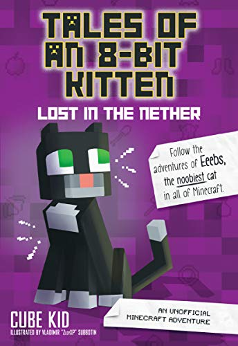 Tales of an 8-Bit Kitten: Lost in the Nether: An Unofficial Minecraft Adventure (English Edition)