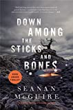 Down Among the Sticks and Bones (Wayward Children Book 2)