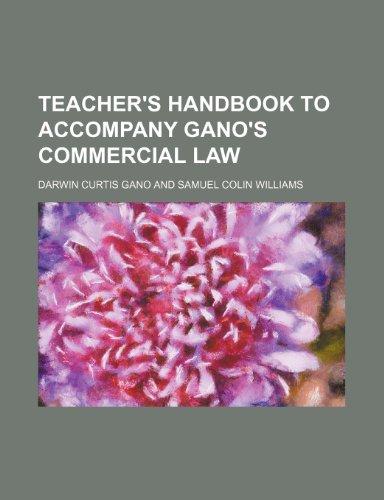 Teacher's Handbook to Accompany Gano's Commercial Law