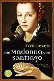 Die Madonna von Santiago: Historischer Roman bei Amazon kaufen