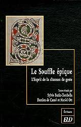 Le Souffle épique : L'esprit de la chanson de geste - Etudes en l'honneur de Bernard Guidot