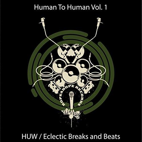 HumanToHuman - Eclectic Breaks...