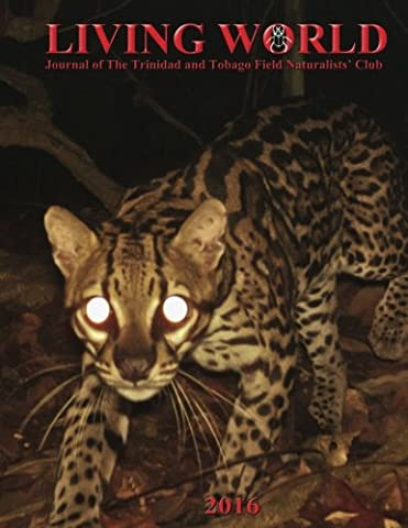 Living World (2016): Journal of the Trinidad and Tobago Field Naturalists' Club