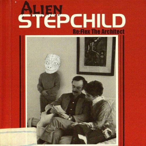 Alien Stepchild