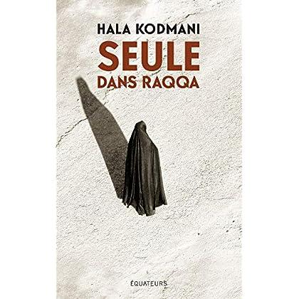 Seule dans Raqqa (Hors collection)