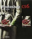 PHOTOSHOP CS6 POUR PC ET MAC by PIERRE LABB?