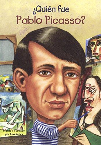Quien Fue Pablo Picasso? (Who Was Pablo Picasso?) por True Kelley