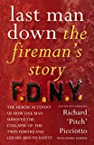 Last Man Down: The Fireman's Story: The Heroic Account of How Pitch Picciotto Survived the Collapse of the Twin Towers (English Edition)