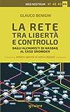 eBook Gratis da Scaricare La rete tra liberta e controllo Dagli alchimisti Nasdaq al caso Snowden Web nostrum 4 Volume 4 (PDF,EPUB,MOBI) Online Italiano
