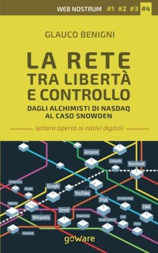 la-rete-tra-liberta-e-controllo-dagli-alchimisti-nasdaq-al-caso-snowden-web-nostrum-4-volume-4